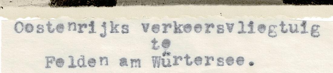 Naam: Foto 6a (uitsnede). Op dun papiertje 'Oostenrijks verkeersvliegtuig te Felden am Würtersee. De .jpeg Bekeken: 1317 Grootte: 368,6 KB