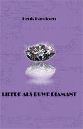 Boek Liefde als ruwe diamant door Henk Harcksen